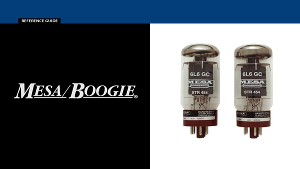 Mesa Boogie valve Reference Guide